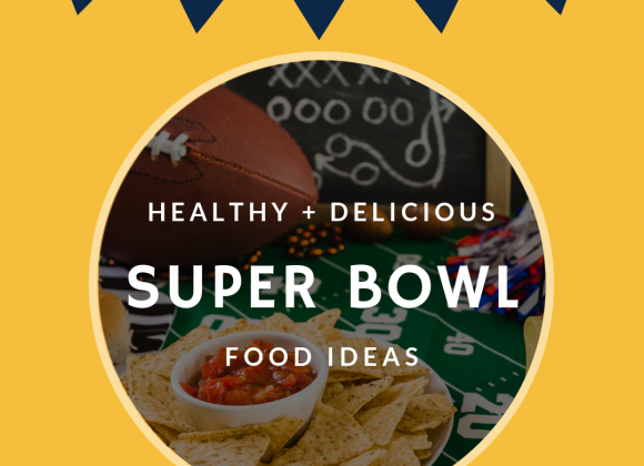 Healthy + Delicious Super Bowl Food