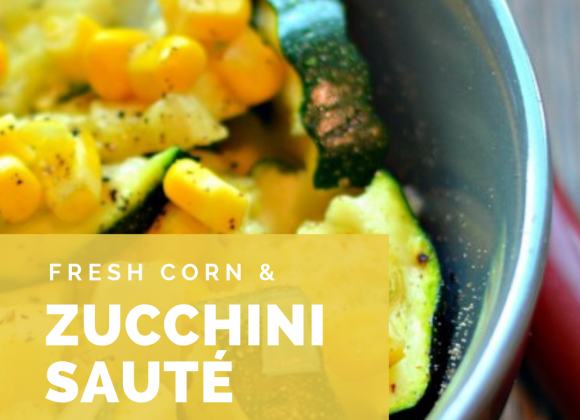 Fresh Corn and Zucchini Sauté