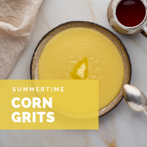 Summertime Corn Grits