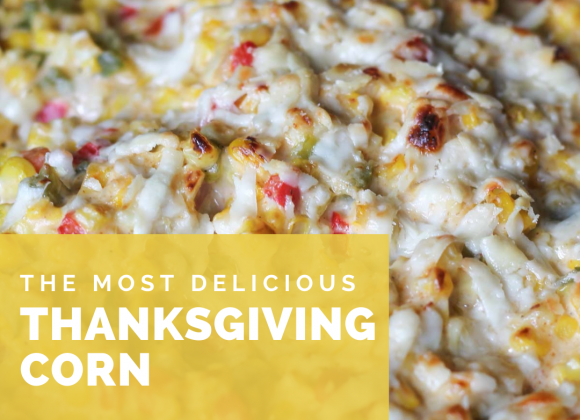 The Most Delicious Thanksgiving Corn