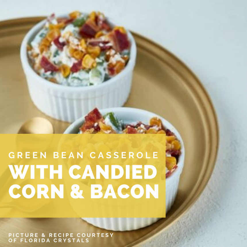 Green Bean Casserole with Candied Corn and Bacon